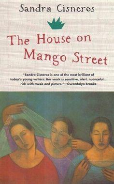 The House on Mango Street  Cisneros, Sandra