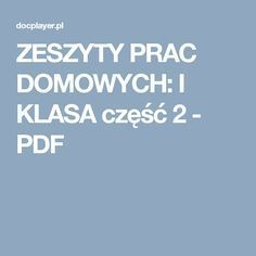 ZESZYTY PRAC DOMOWYCH: I KLASA część 2 - PDF Primary Teaching, Techno, Education, Reading, Writing Ideas, Schools, Kids, Therapy, Toddlers
