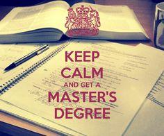 Keep Calm & Get A Master's Degree ... Info at www.blufftonadultgraduate.com
