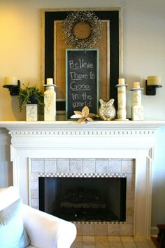 Like the idea of chalk board on mantel- write special happening or thought for the family