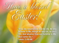 Have A Blessed Easter Easter Easter Quotes Easter Quote Easter Flowers Happy  Easter Bible Quotes Easter Comments Religious Easter Quotes