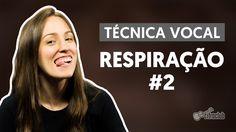 Respiração (Aula 2) | Técnica Vocal