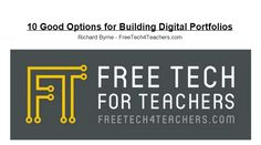 Free Technology for Teachers: 10 Good Tools for Creating Digital Portfolios - A PDF Handout