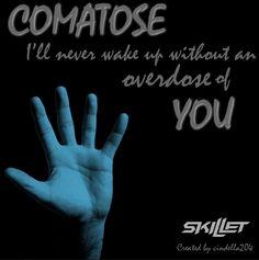 Comatose- Skillet