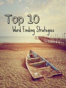 Top 10 word finding strategies for SLPs
