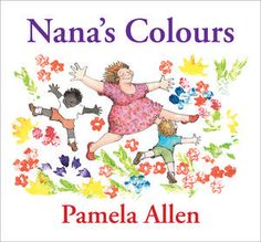 Nana's Colours by Pamela Allen