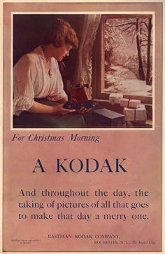 Kodak – For Christmas Morning, A Kodak (1914), this makes me smile, even though I got my first Kodak many, many, many ,many years later. An excellet ad for 1914
