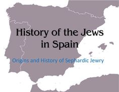 History of the Jews in Spain - Origins and History of Sephardic Jewry