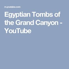 Egyptian Tombs of the Grand Canyon - YouTube