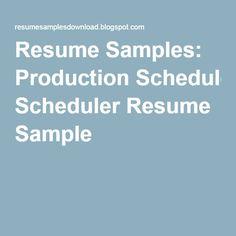 resume samples production scheduler resume sample - Master Scheduler Sample Resume