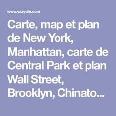 Carte, map et plan de New York, Manhattan, carte de Central Park et plan Wall Street, Brooklyn, Chinatown, SoHo et Greenwich.