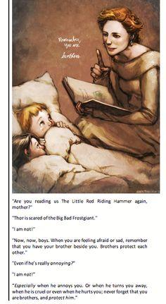 Frigga, Thor, and Loki. Well, thank you for breaking my heart....