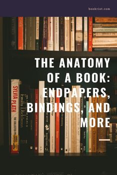 From endpapers to bindings and more, get to know the parts that make up a book.    books | how to make a book | history of the book