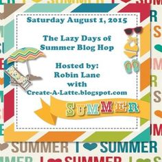 Lazy Days of Summer Blog Hop August 1st.  Stop in for a visit!