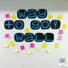 "Why You Need a ""Way to Go!"" Wall - I Heart Grade 3"