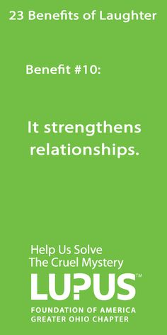 Laughter strengthens relationships. #Lupus #23 #BenefitsOfLaughter