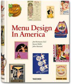 Menu Design in America, 1850–1985  Jim Heimann, Steven Heller, John Mariani  Hardcover, 9.8 x 12.5 in., 392 pages, $ 59.99  ISBN 978-3-8365-2662-3