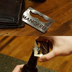 The Man Card Bottle Opener.  16 GA Stainless Steel, so it will hold up to any kind of wear and tear a true man can inflict.  It fits perfectly in your wallet to help prevent wear and bend on your credit cards.  And the kicker? The mustache also serves as a bottle opener  $10.00 USD