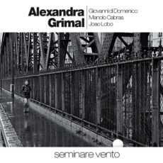 """ALEXANDRA GRIMAL: """" seminare vento """" ( free lance ) .personnel: Alexandra GRIMAL, saxophones soprano et alto  Giovanni Di DOMENICO, piano  Manolo CABRAS, contrebasse  João LOBO, batterie http://www.qobuz.com/album/seminare-vento-alexandra-grimal/0884385966898"""