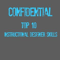 Top 10 Instructional Designer Skills  All jobs require a certain set of talents and skills, whether natural or acquired. But what skills does an instructional designer need in order to be successful and stand out? Check out the following comprehensive list and bear in mind that it can be expanded depending on the course, its scope and the audience.  http://elearningindustry.com/top-10-instructional-designer-skills