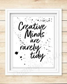 Creative minds are rarely tidy wall art quote messy craft room decor creative quote printable black and white quote workspace quote Craft Room Signs, Craft Room Decor, Cricut Craft Room, Craft Room Storage, Craft Organization, Craft Quotes, Wall Art Quotes, Quote Art, Space Crafts