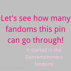 Dancemommers, One Direction, 5sosfam, Sherlockians, Supernatural, Doctor Who, Lotr, Hunger Games, Sherlockians again Star Wars, Percy Jackson,divergent, the Maze, Runner, Superwholockians, 5sos, Harry Potter, Welcome to Night Vale,