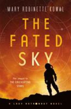 """Read """"The Fated Sky A Lady Astronaut Novel"""" by Mary Robinette Kowal available from Rakuten Kobo. Mary Robinette Kowal continues the grand sweep of alternate history begun in The Calculating Stars, The Fated Sky looks . New Books, Good Books, Books To Read, Date, Kindle, Sci Fi News, Fantasy Books, Fiction Books, Books Online"""