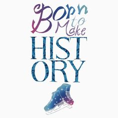 Born To Make History