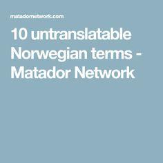 10 untranslatable Norwegian terms - Matador Network