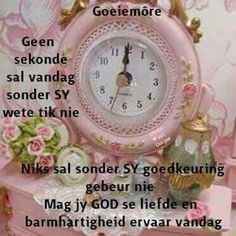 Good Morning Wishes, Day Wishes, Lekker Dag, Evening Greetings, Afrikaanse Quotes, Goeie More, Good Night Quotes, Love Rose, Morning Greeting