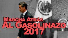 ¡¡¡PONEN MARCHA ATRAS GASOLINAZO 2017!!! ¡¡PEÑA NIETO RENUNCIA!!
