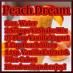 Peach Dream ViSalus Recipe  http://www.vivaciousyou.bodybyvi.com to order, click on JOIN THE CHALLENGE