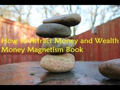 How to Attract Money and Wealth - Money Magnetism Book - YouTube