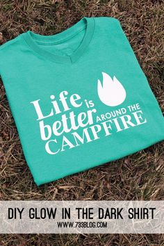 DIY Glow in the Dark Camping Shirt - Can this be any truer?!?