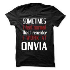 TT - I Work At ONVIA - #sweatshirt you can actually buy #sweatshirt zipper. GET IT => https://www.sunfrog.com/LifeStyle/TT--I-Work-At-ONVIA.html?68278