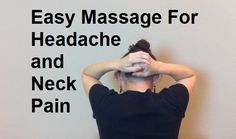 Massage Monday - Easy Way To Massage Trigger Points and Acupressure Points For Neck Pain and Headache