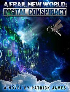 A Frail New World:Digital Conspiracy, http://www.amazon.com/dp/B00F7UHBAK/ref=cm_sw_r_pi_awdm_9lkTsb1YKEG2J