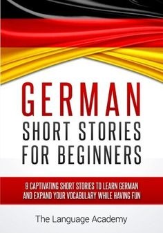 German: Short Stories For Beginners - 9 Captivating Short Stories to L