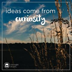 Explore. Dream. Discover. Ideas come from curiosity. #inspiration #motivation #spreadhope