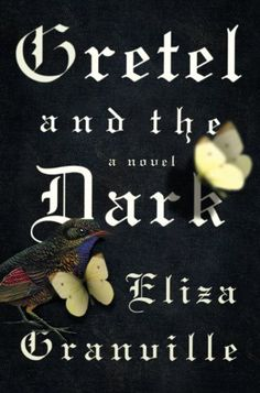Eliza Granville's debut novel, Gretel and the Dark, is a grim, spooky fairy tale, but it boasts another layer: it is also a meditation on historical good and evil, set both in Nazi Germany and fin-de-siècle Austria.