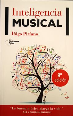 Inteligencia musical / Íñigo Pirfano. + info: http://pirfano.com/index.php/libros-y-conferencias