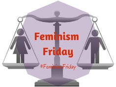 Feminism Friday: The first edition categories: Feminism Fodder The One, Feminism, Authors, Im Not Perfect, Friday, Writing, Life, Women, I'm Not Perfect