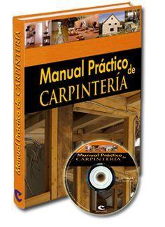 LIBROS: MANUAL PRÁCTICO DE CARPINTERÍA Planos Proyectos Me...