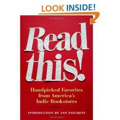 Read This!: Handpicked Favorites from America's Indie Bookstores: Hans Weyandt, Ann Patchett
