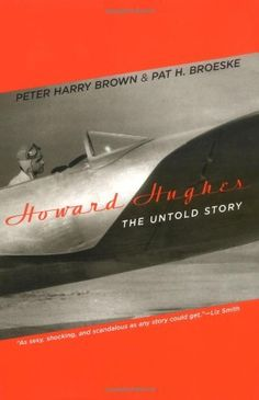 Howard Hughes: The Untold Story by Peter Harry Brown, http://www.amazon.com/dp/0306813920/ref=cm_sw_r_pi_dp_t31Kpb0PW7VME