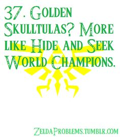 37. Golden Skulltulas? More like Hide and Seek World Champions