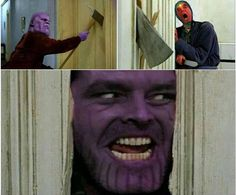 Here's Johnny...Sorry Here is Thanos!!! There stone, stone...where are you?!