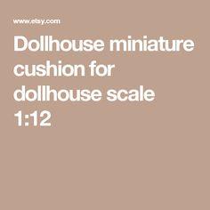 Dollhouse miniature cushion for dollhouse scale 1:12