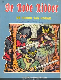 De Rode Ridder /de Hoorn van Horak The Story,s of willy vandersteen are true Knights story,s based on myth and legends Later writers pict any myth from every country round the globe