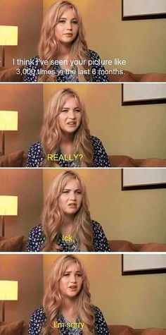 Jennifer Lawrence. I lover her. She acts like such a normal person.
